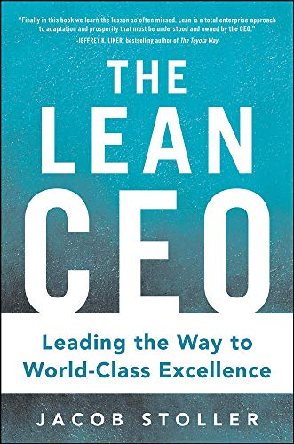 9780071833066: The Lean CEO: Leading the Way to World-Class Excellence