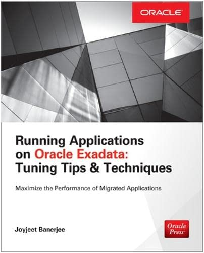 Running Applications on Oracle Exadata: Tuning Tips: Banerjee, Joyjeet