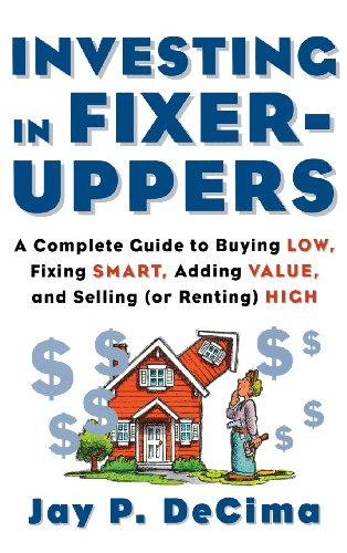 9780071833424: Investing in Fixer-Uppers: A Complete Guide to Buying Low, Fixing Smart, Adding Value, a Complete Guide to Buying Low, Fixing Smart, Adding Value