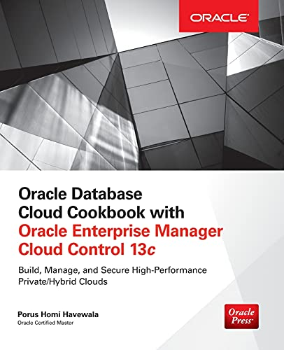 9780071833530: Oracle Database Cloud Cookbook with Oracle Enterprise Manager 13c Cloud Control (Oracle Press)