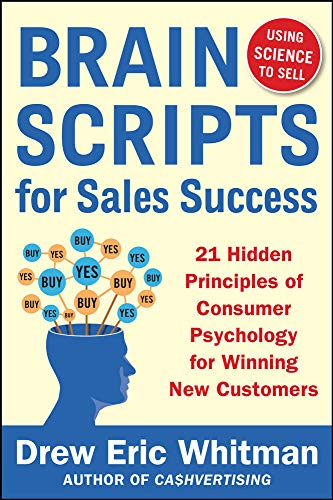 9780071833608: BrainScripts for Sales Success: 21 Hidden Principles of Consumer Psychology for Winning New Customers (Business Books)