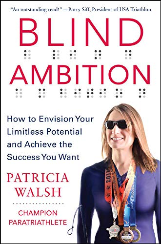 9780071833820: Blind Ambition: How to Envision Your Limitless Potential and Achieve the Success You Want