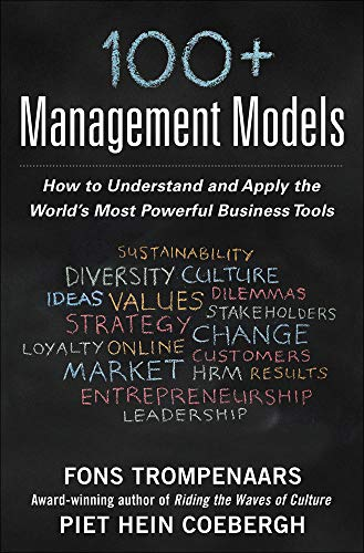 9780071834605: 100+ Management Models: How to Understand and Apply the World's Most Powerful Business Tools