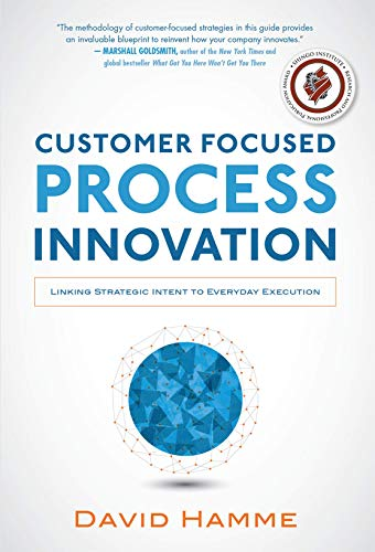 9780071834704: Customer Focused Process Innovation: Linking Strategic Intent to Everyday Execution (Business Books)