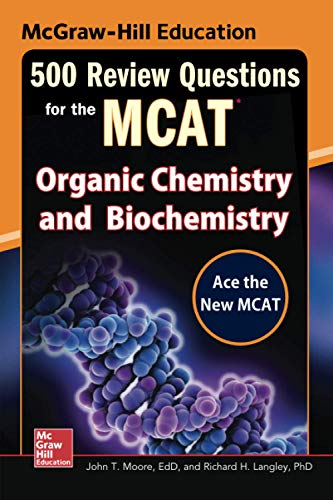 9780071834865: McGraw-Hill Education 500 Review Questions for the MCAT: Organic Chemistry and Biochemistry