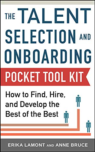 9780071834902: Talent Selection and Onboarding Tool Kit: How to Find, Hire, and Develop the Best of the Best