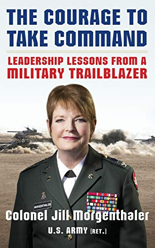 9780071834940: The Courage to Take Command: Leadership Lessons from a Military Trailblazer