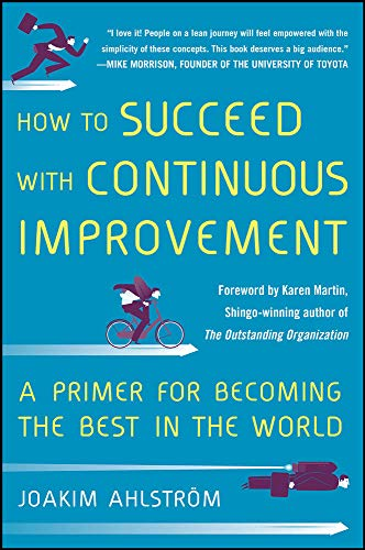 9780071835237: How to Succeed with Continuous Improvement: A Primer for Becoming the Best in the World
