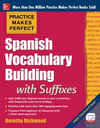 9780071835282: Practice Makes Perfect Spanish Vocabulary Building with Suffixes (Practice Makes Perfect Series)