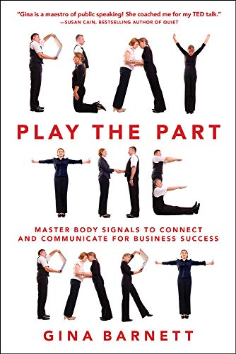 9780071835480: Play the Part: Master Body Signals to Connect and Communicate for Business Success