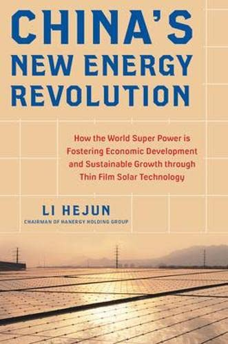 9780071835770: China's New Energy Revolution: How the World Super Power is Fostering Economic Development and Sustainable Growth through Thin-Film Solar Technology