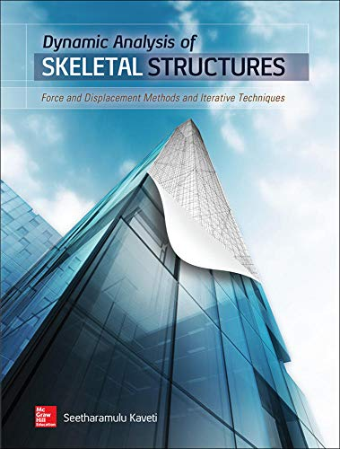 9780071835855: Dynamic Analysis of Skeletal Structures: Force and Displacement Methods and Iterative Techniques