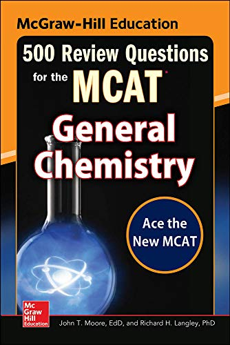 9780071836166: McGraw-Hill Education 500 Review Questions for the MCAT: General Chemistry (Mcgraw-Hill's 500 Questions)
