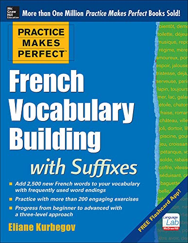 9780071836203: Practice Makes Perfect French Vocabulary Building with Suffixes and Prefixes: (Beginner to Intermediate Level) 200 Exercises + Flashcard App