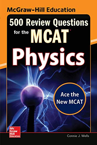 9780071836234: McGraw-Hill Education 500 Review Questions for the MCAT: Physics (McGraw-Hill's 500 Questions)