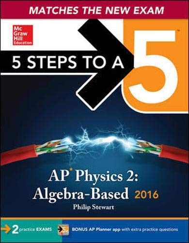 9780071836272: 5 Steps to a 5 AP Physics 2: Algebra-based 2016 (5 Steps to a 5 on the Advanced Placement Examinations)