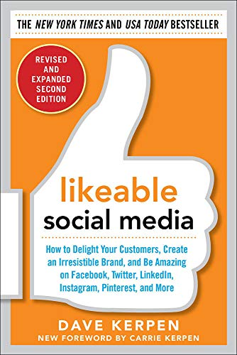 9780071836326: Likeable Social Media, Revised and Expanded: How to Delight Your Customers, Create an Irresistible Brand, and Be Amazing on Facebook, Twitter, ... and More (Marketing/Sales/Adv & Promo)