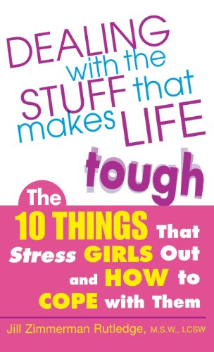 9780071836388: Dealing with the Stuff That Makes Life Tough: The 10 Things That Stress Girls Out and How to Cope with Them