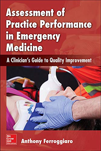 9780071836593: Assessment of Practice Performance in Emergency Medicine: A Clinician's Guide to Quality Improvement
