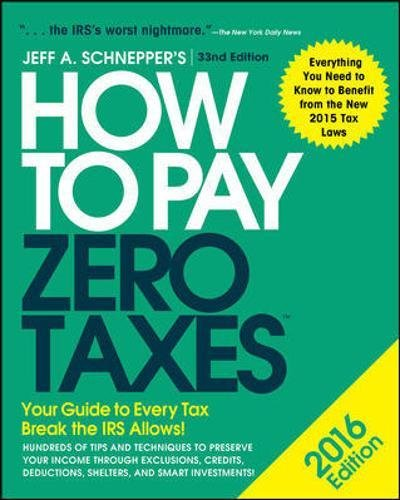 9780071836647: How to Pay Zero Taxes 2016: Your Guide to Every Tax Break the IRS Allows