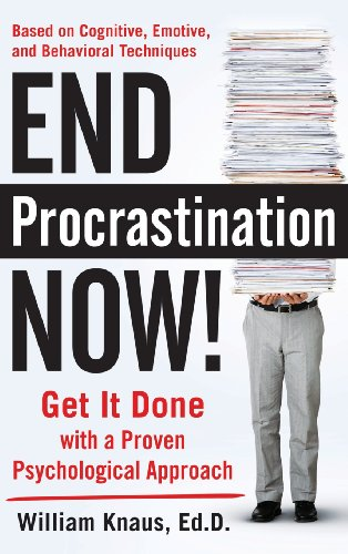 9780071836791: End Procrastination Now!: Get It Done with a Proven Psychological Approach
