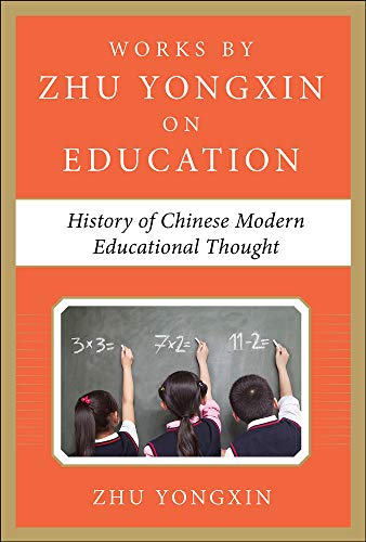 9780071836968: History of Chinese Contemporary Educational Thought (Works by Zhu Yongxin on Education Series)