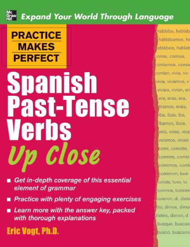 9780071837446: Practice Makes Perfect Spanish Past-Tense Verbs Up Close (Practice Makes Perfect (McGraw-Hill))
