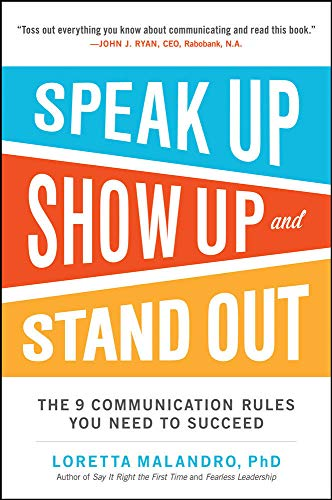 9780071837545: Speak Up, Show Up, and Stand Out: The 9 Communication Rules You Need to Succeed
