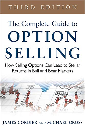 9780071837620: The Complete Guide to Option Selling: How Selling Options Can Lead to Stellar Returns in Bull and Bear Markets