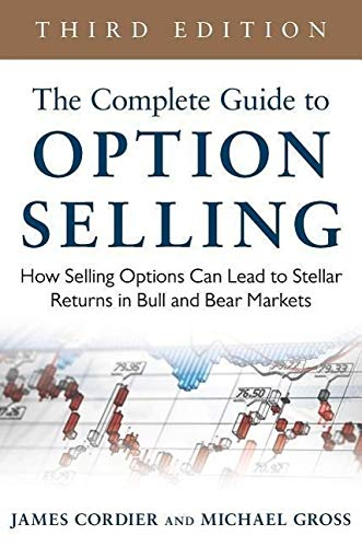 9780071837620: The Complete Guide to Option Selling: How Selling Options Can Lead to Stellar Returns in Bull and Bear Markets, 3rd Edition (Professional Finance & Investment)
