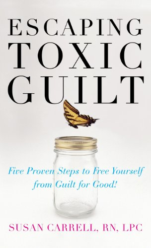 9780071837897: Escaping Toxic Guilt: Five Proven Steps to Free Yourself from Guilt for Good!