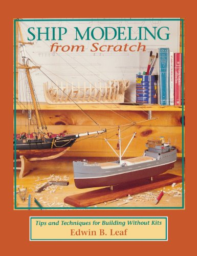 9780071837996: Ship Modeling from Scratch: Tips and Techniques for Building Without Kits