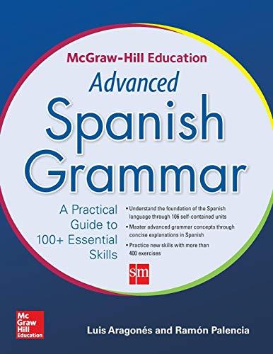 Mcgraw-hill Education Advanced Spanish Grammar: Aragones, Luis