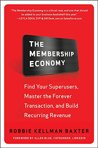 9780071839327: The Membership Economy: Find Your Super Users, Master the Forever Transaction, and Build Recurring Revenue (Business Books)