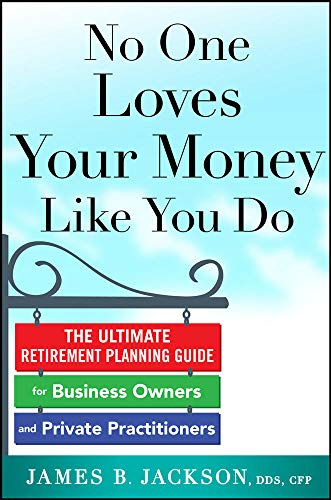 9780071839365: No One Loves Your Money Like You Do: The Ultimate Retirement Planning Guide for Business Owners and Private Practitioners