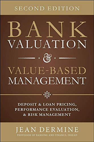 9780071839488: Bank Valuation and Value Based Management: Deposit and Loan Pricing, Performance Evaluation, and Risk, 2nd Edition