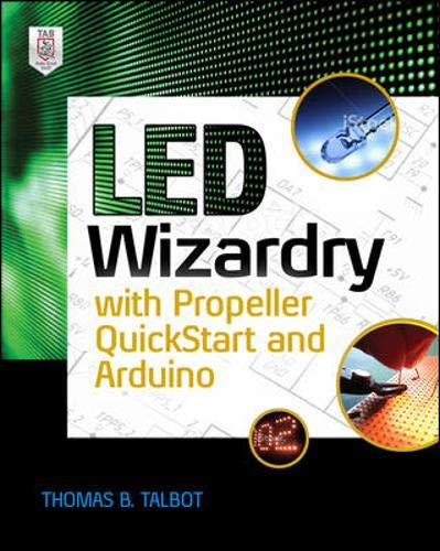 9780071839525: Led Wizardry With Propeller Quickstart and Arduino