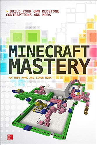 9780071839662: Minecraft Mastery: Build Your Own Redstone Contraptions and Mods