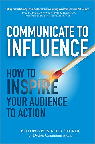9780071839839: Communicate to Influence: How to Inspire Your Audience to Action