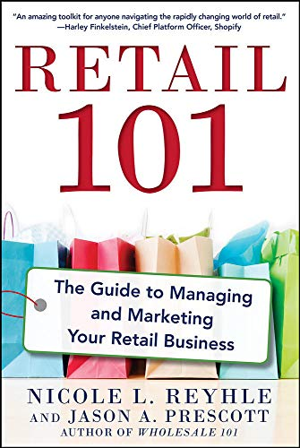 9780071840149: Retail 101: The Guide to Managing and Marketing Your Retail Business