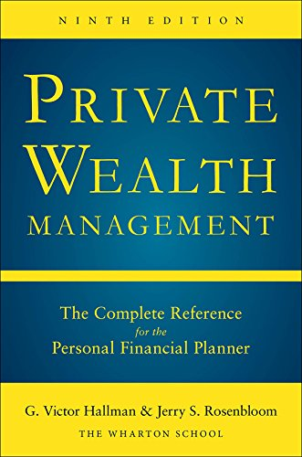 9780071840163: Private Wealth Management: The Complete Reference for the Personal Financial Planner, Ninth Edition