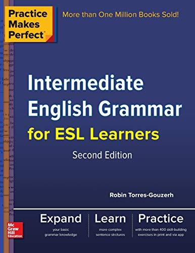 9780071840514: Practice Makes Perfect Intermediate English Grammar for ESL Learners (Practice Makes Perfect Series)