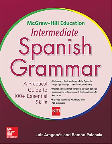 McGraw-Hill Education Intermediate Spanish Grammar: Aragones, Luis