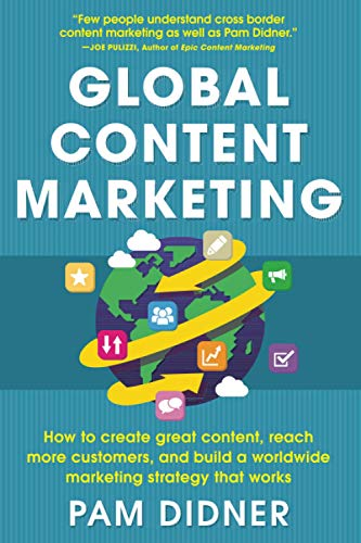 9780071840972: Global Content Marketing: How to Create Great Content, Reach More Customers, and Build a Worldwide Marketing Strategy that Works