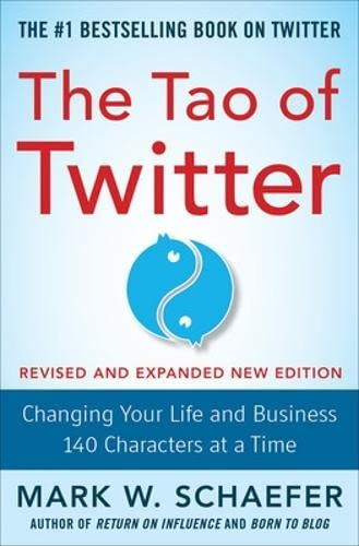 9780071841153: The Tao of Twitter, Revised and Expanded New Edition: Changing Your Life and Business 140 Characters at a Time (Business Books)