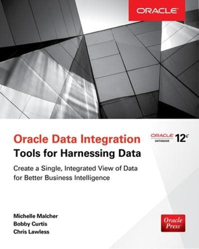Oracle Data Integration: Tools for Harnessing Data: Lawless, Chris, Curtis,