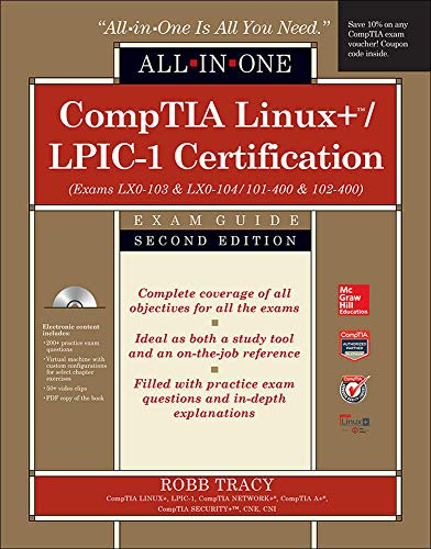 CompTIA Linux+/LPIC-1 Certification All-in-One Exam Guide, Second: Tracy, Robb H.