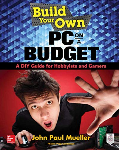 9780071842372: Build Your Own PC on a Budget: A DIY Guide for Hobbyists and Gamers