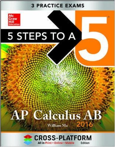 9780071842518: 5 Steps to a 5 AP Calculus AB 2016, Cross-Platform Edition