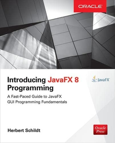 Introducing Javafx 8 Programming: Schildt, Herbert